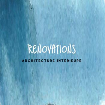RENOVATIONS - ARCHITECTURE INTERIEURE