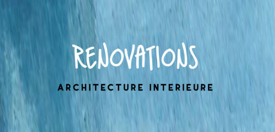 RENOVATIONS - ARCHITECTURE INTERIEURE